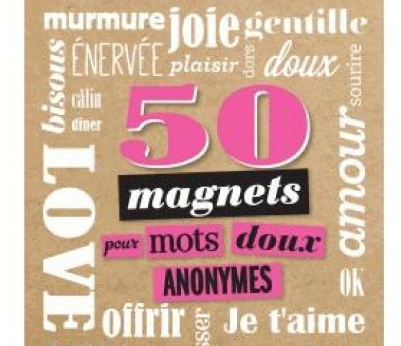 J'ai testé pour vous … les 50 magnets pour mots doux anonymes !!