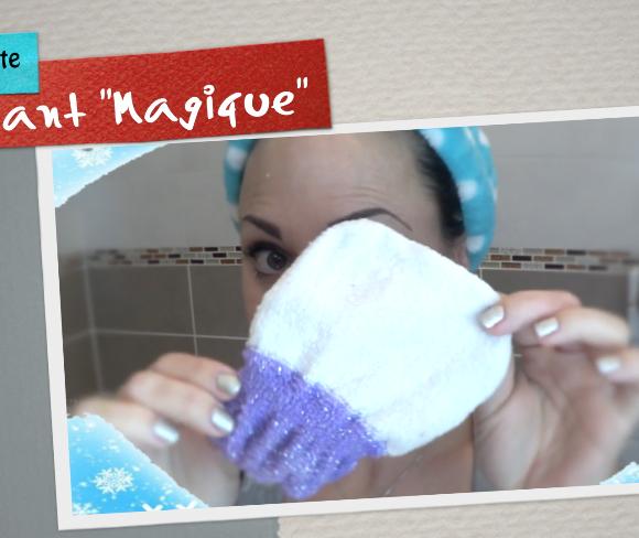 J'ai testé : Le gant «démaquillant» et j'ai adoré !
