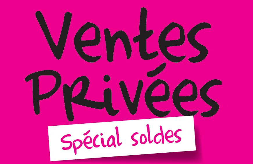 VENTE PRIVEE Spéciale SOLDES 26 JUIN 2015