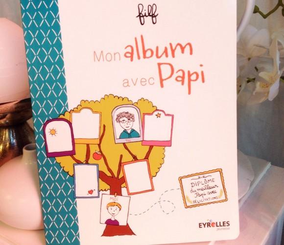 Mon album avec Papi ! Le cadeau idéal pour la fête des papys le 4 octobre !
