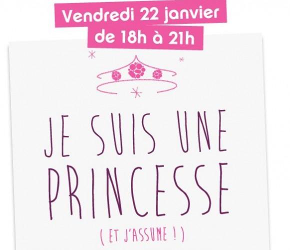 Soirée Privée du 22 janvier 2016 , Je suis une princesse et J'assume !!!
