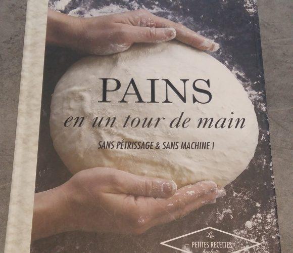 J'ai testé pour vous le livre de recette «Pains en un tour de main sans pétrissage et sans machine»