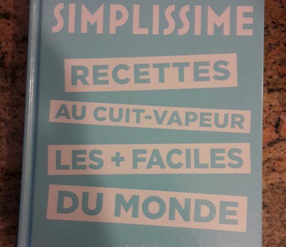 J'ai testé pour vous le livre «Simplissime recettes au cuit-vapeur, les + faciles du monde»