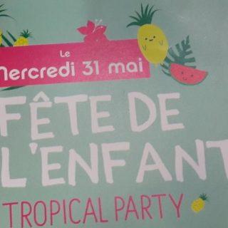 """C'est la fête de l'enfant !!! Le mercredi 31 mai """"TROPICAL PARTY"""" de 14h à 16h"""