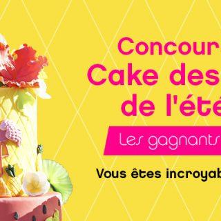 Les gagnants du concours Cake Design de l'été sont ...