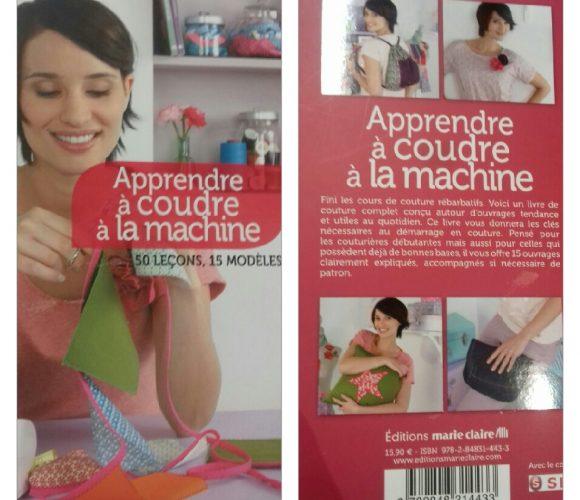 Apprendre à coudre à la machine . Éditions Marie Claire- Singer