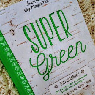 """J'ai testé pour vous livre """"Super green"""" d'Emilie Hébert Edition Mango"""