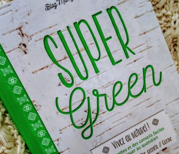J'ai testé pour vous livre «Super green» d'Emilie Hébert Edition Mango