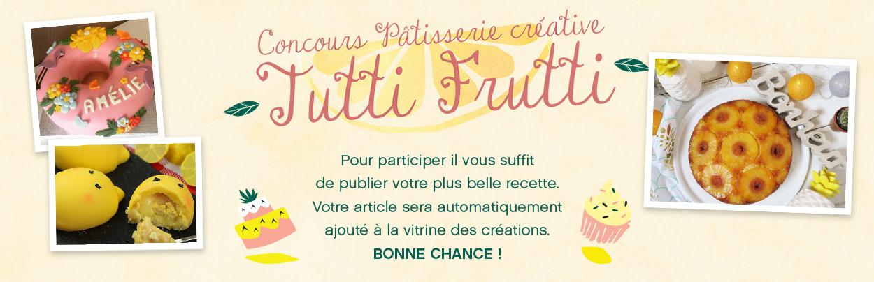 Jeu Concours Pâtisserie Créative Tutti Frutti