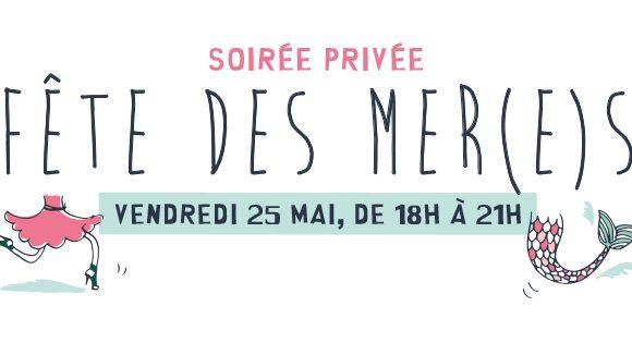 Soirée Privée fête des Mer(e)s, au pays Imaginaire le 25 Mai