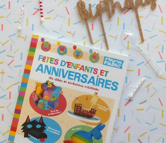 J'ai testé pour vous le livre «Fêtes d'enfants et d'anniversaires : 130 idées et créations rigolotes» de chez Fleurus