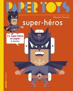 """J'ai testé pour vous les Paper Toys """"Super héros"""""""