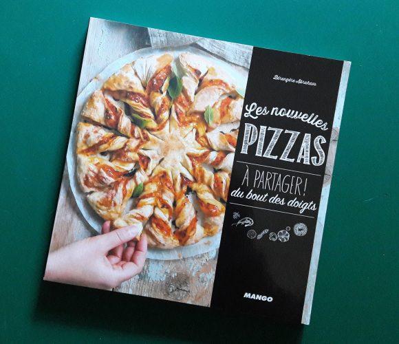 J'ai testé pour vous le livre «Les nouvelles pizzas : à partager du bout des doigts»