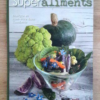 """J'ai testé pour vous le livre """"Super aliments"""" aux éditions White Star"""