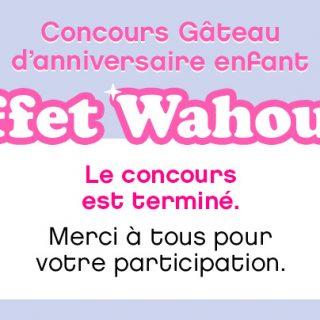"""Concours Gâteau d'anniversaire enfant effet """"Wahou"""" !!"""