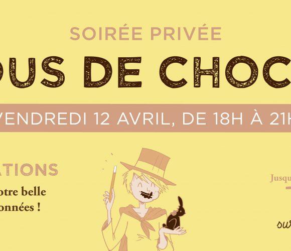 Vente privée spécial chocolat du vendredi 12 avril 2019!