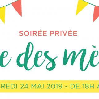 """Soirée privée """"Fête des mères!"""""""
