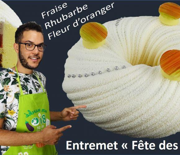 ENTREMET FRAISE, RHUBARBE, FLEUR D'ORANGER, spécial fête des mères