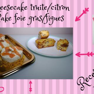 CHEESECAKE TRUITE/CITRON et CAKE FOIE GRAS/FIGUES