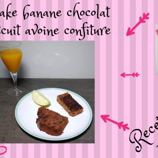 CAKE BANANE CHOCOLAT et BISCUIT AVOINE CONFITURE